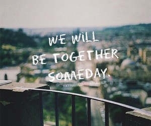 someday and together image