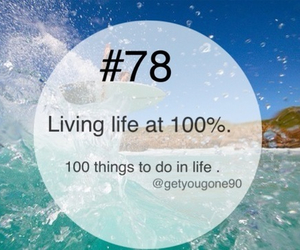 78, 100 things to do in life, and life image