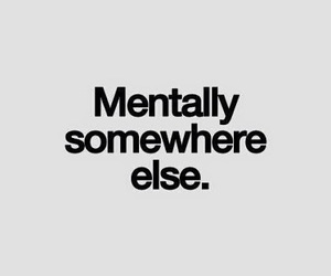 quotes, mentally, and somewhere image