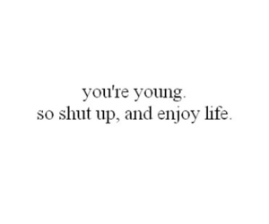 young, life, and quotes image