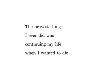 brave, quote, and die image