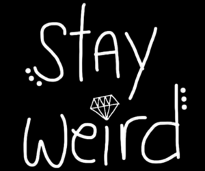 stay weird image