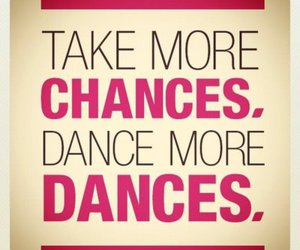dance, chance, and quote image