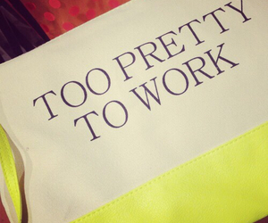 pretty, work, and quote image