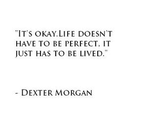 Dexter, morgan, and quote image
