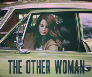 lana del rey, the other woman, and other image