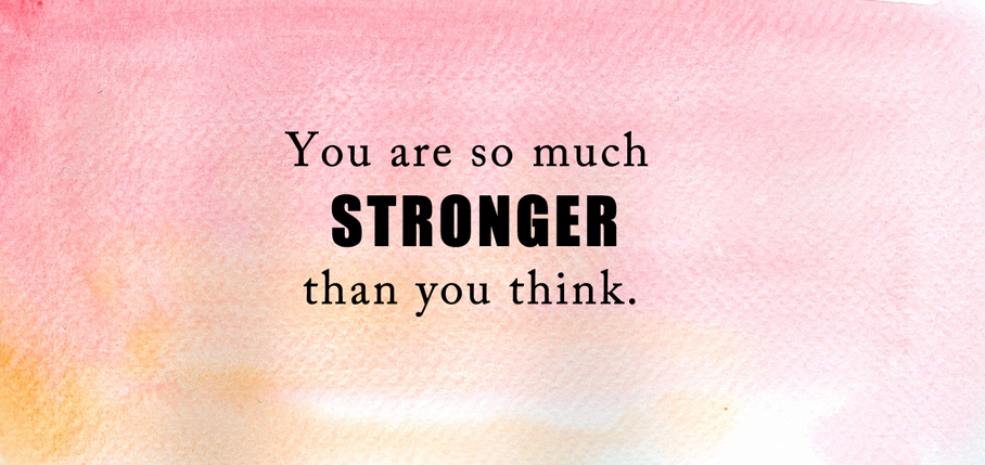 You Are So Much Stronger Than You Think On We Heart It