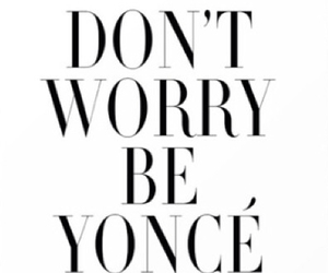 be, beyoncé, and dont image