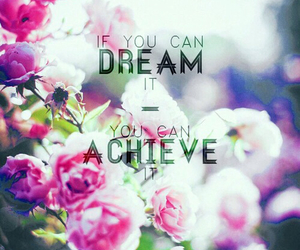 Dream, flower, and quote image