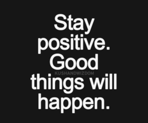 positive, quote, and good image