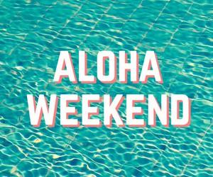 weekend, Aloha, and summer image