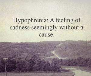 sadness, hypophrenia, and no cause image