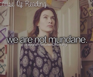 because of reading, instagram account, and we are not mundane image