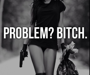 bitch, problem, and gun image