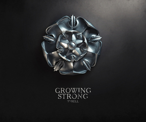 game of thrones, tyrell, and growing strong image