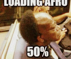 Afro, funny, and loading image