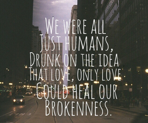 love, quote, and drunk image