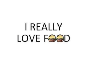 food, love, and quote image