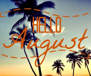August, hello, and palms image