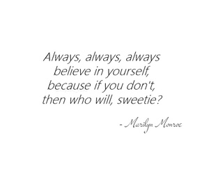 quotes, believe, and Marilyn Monroe image