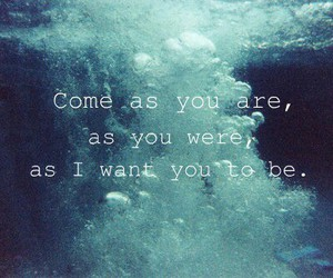 nirvana, come as you are, and quotes image