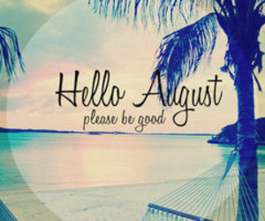 August, good, and hello image