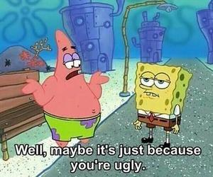 ugly, spongebob, and patrick image