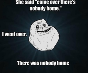funny, forever alone, and nobody image