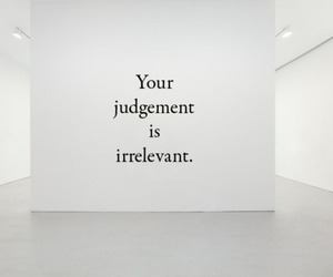 quotes, judgement, and irrelevant image