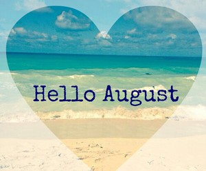 August Hello And Wallpaper Image