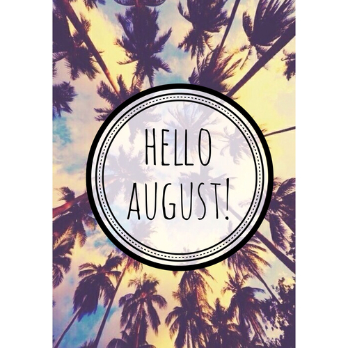 41 Images About Hello August! On We Heart It | See More About August, Summer  And Hello