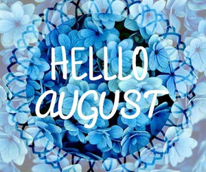 flowers hello august image