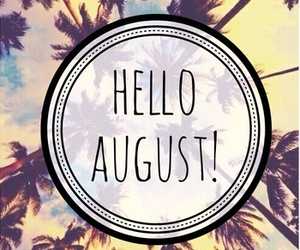 hello and august be good image