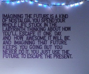quote, future, and looking for alaska image