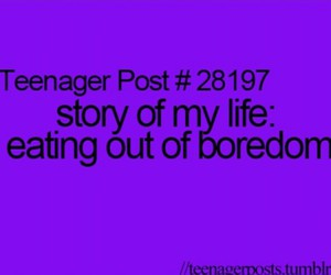 boredom, eating, and story of my life image