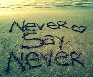 never say never, beach, and never image