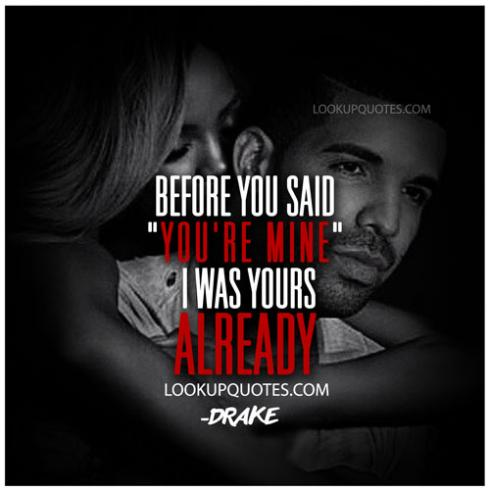 Before you said you\'re mine I was yours already..