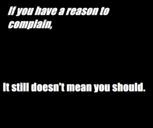 complain, courage, and life image