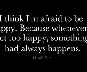 happy, quote, and afraid image