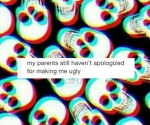 ugly, parents, and quote image