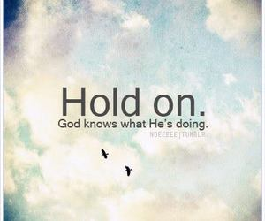 god, quote, and hold on image