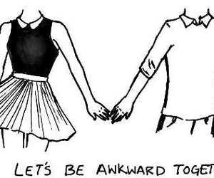 quote and let's be awkward together image