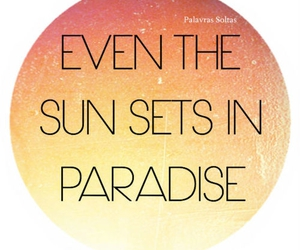 paradise, quote, and sun image