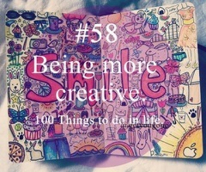 100 things to do in life, creative, and 58 image