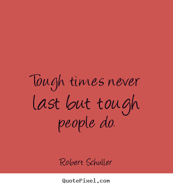 Quotes About Tough Times