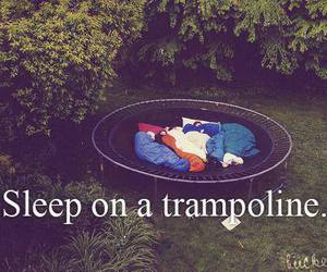 sleep, trampoline, and bucket list image