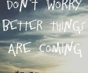 quote, don't worry, and better image