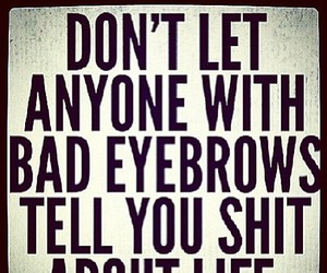 eyebrows, truth, and funny image