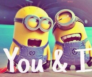 fun, minions, and you and i image