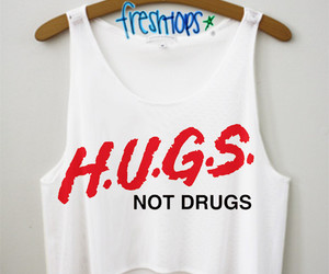 clothes, drugs, and hugs image